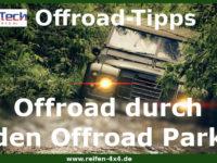 Offroad durch den Offroad Park, nicht über Feldwege oder Waldwege